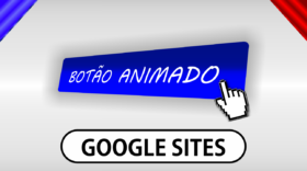 Como adicionar botões 'animados' no Google Sites