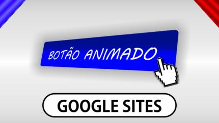 Como adicionar botões 'animados' no Google Sites